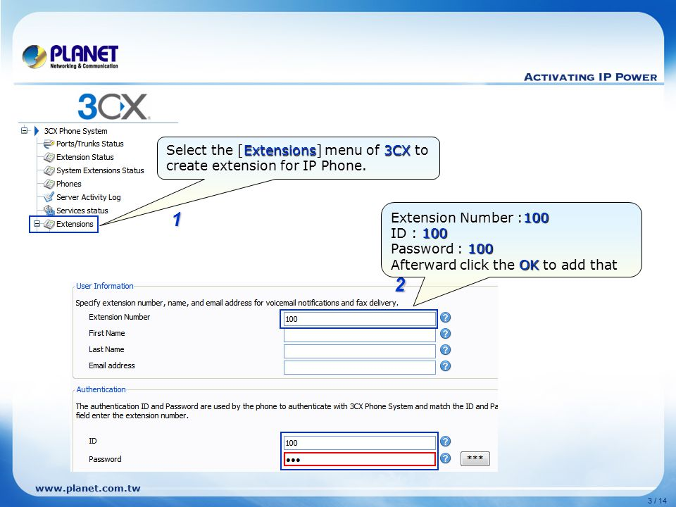 Select the [Extensions] menu of 3CX to create extension for IP Phone.
